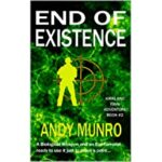 END OF EXISTENCE by ANDY MUNRO